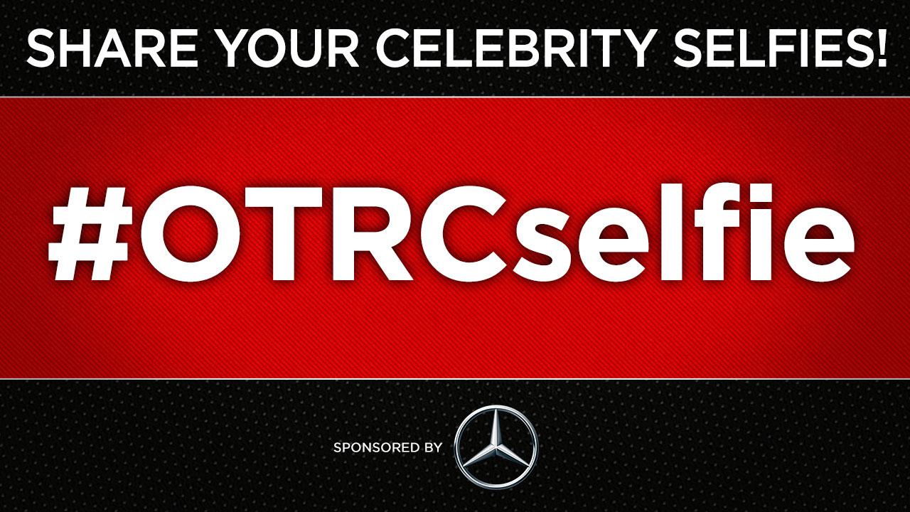 Share your celebrity selfies with #OTRCSelfie