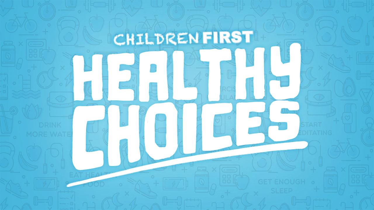 Children First: Healthy Choices