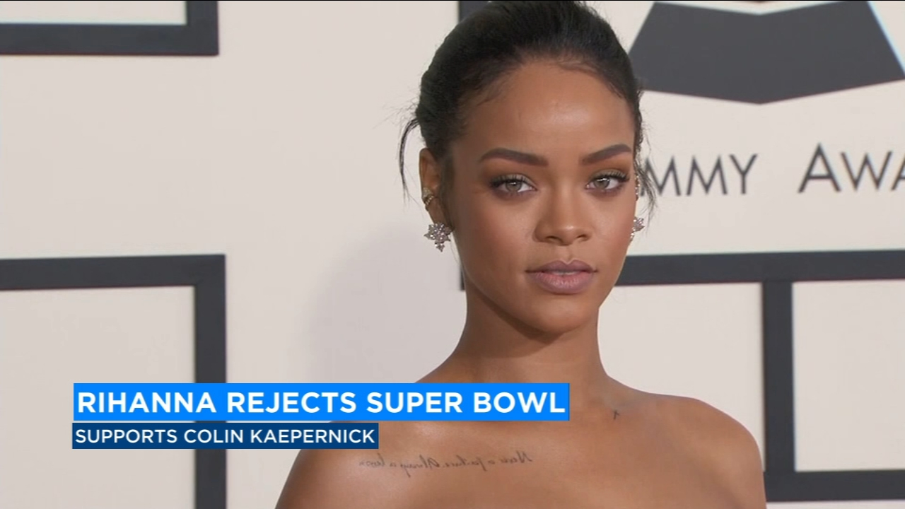 Singer Rihanna reportedly turned down the super bowl half-time show for former NFL quarterback Colin Kaepernick.
