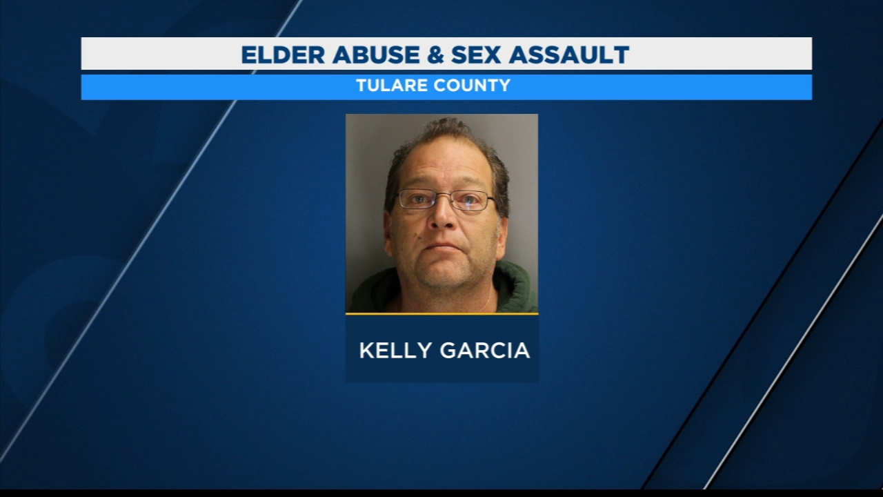 Tulare County Sheriffs deputies arrested 54-year-old Kelly Garcia on Tuesday after receiving a report of elder abuse and sexual assault.