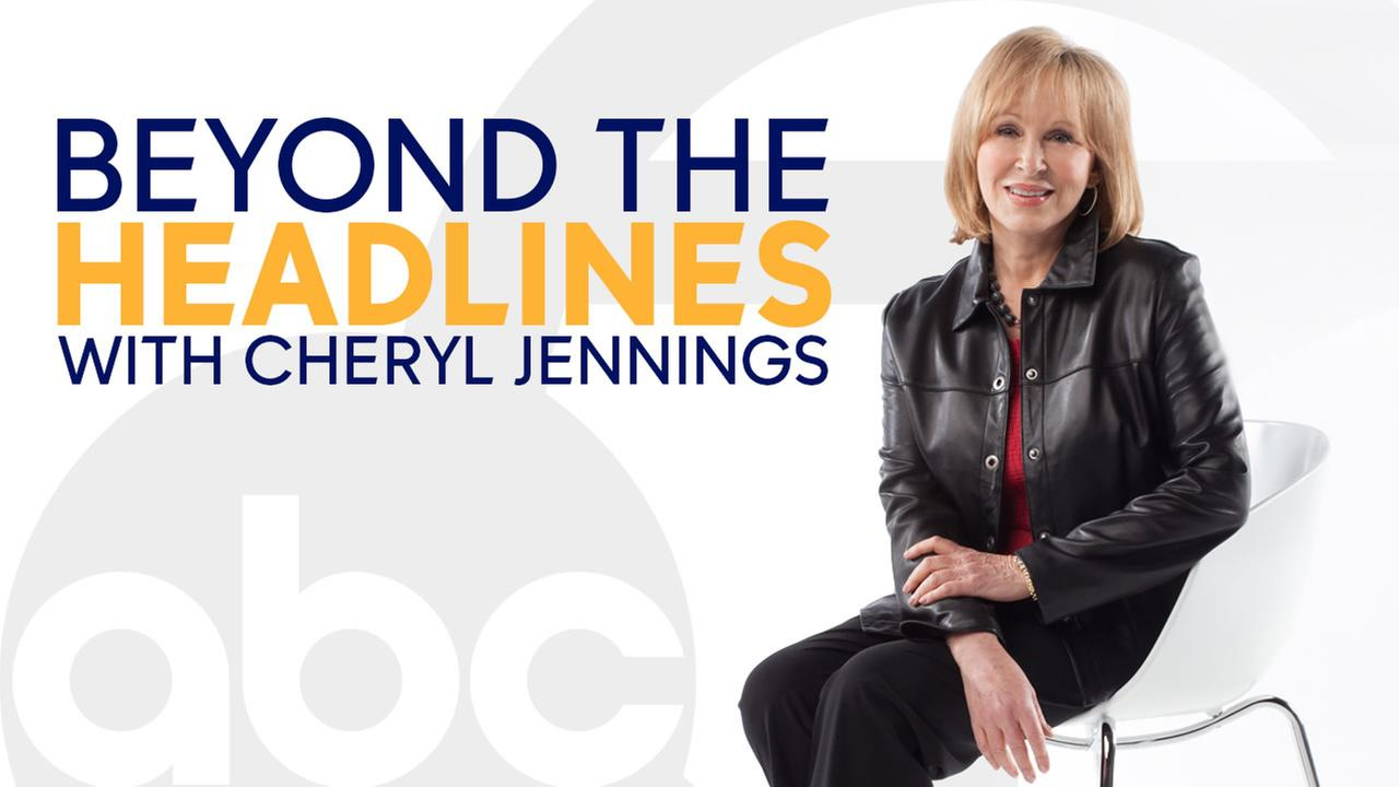 Beyond the Headlines with Cheryl Jennings
