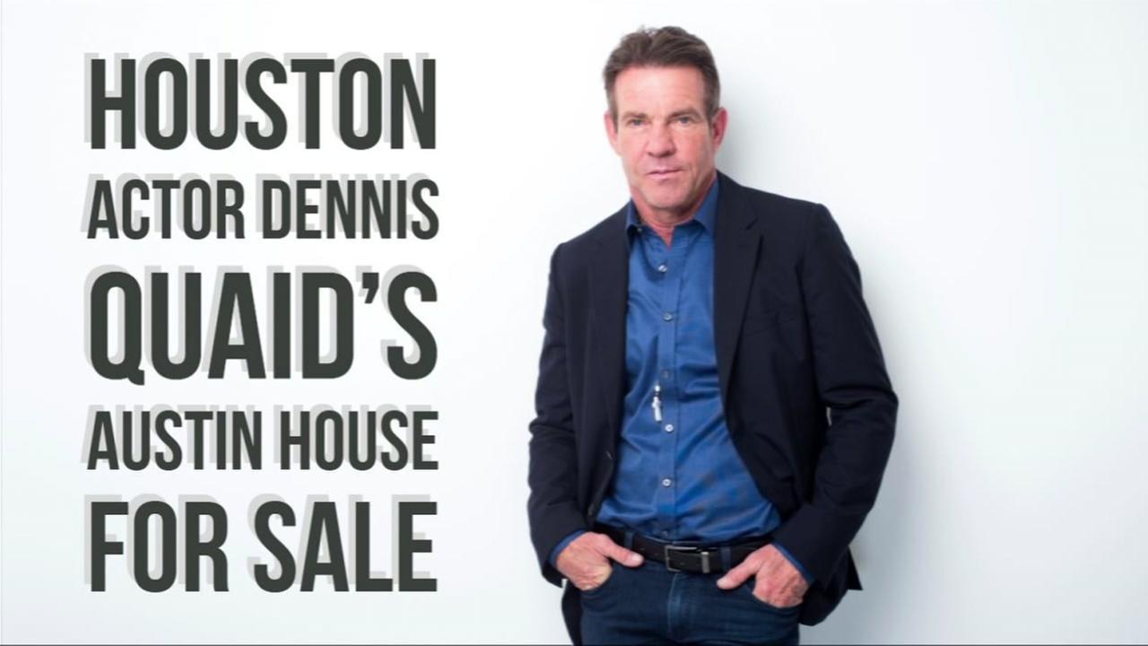 Houston actor Dennis Quaid has put his Austin home on the market