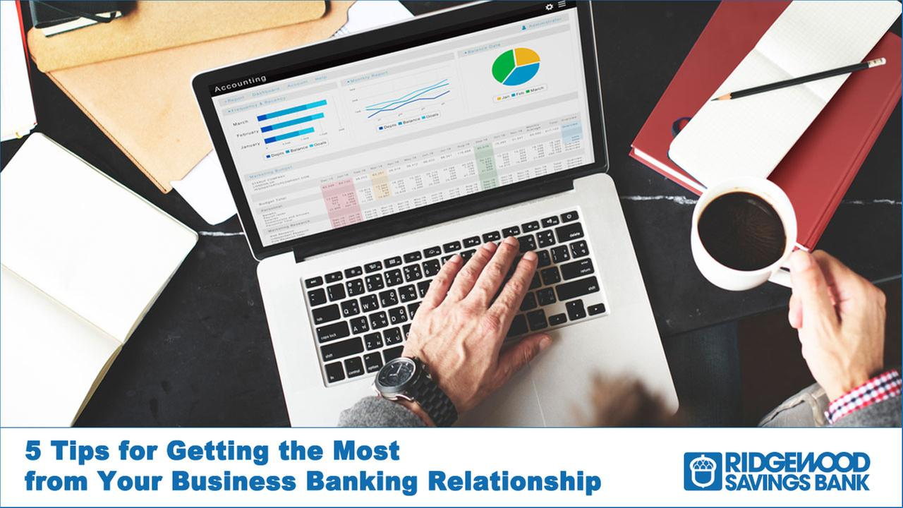 Ridgewood Savings Bank: '5 Tips for Getting the Most from Your Business Banking Relationship'