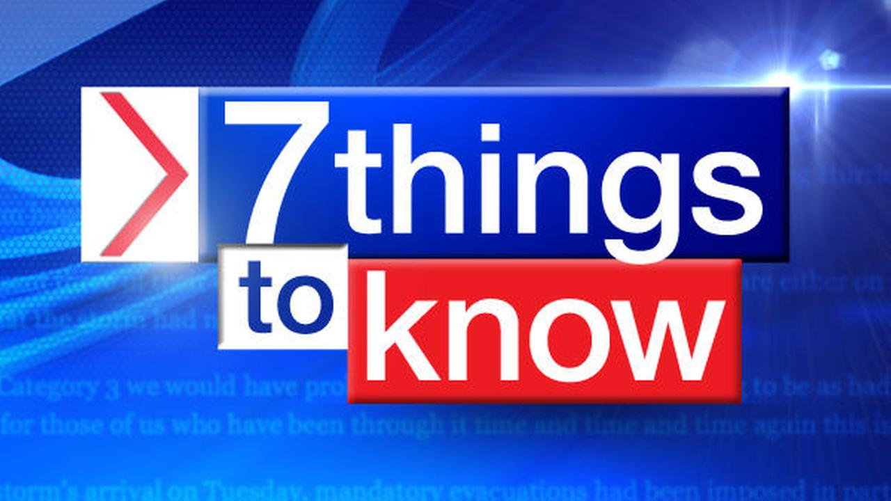 7 things to know
