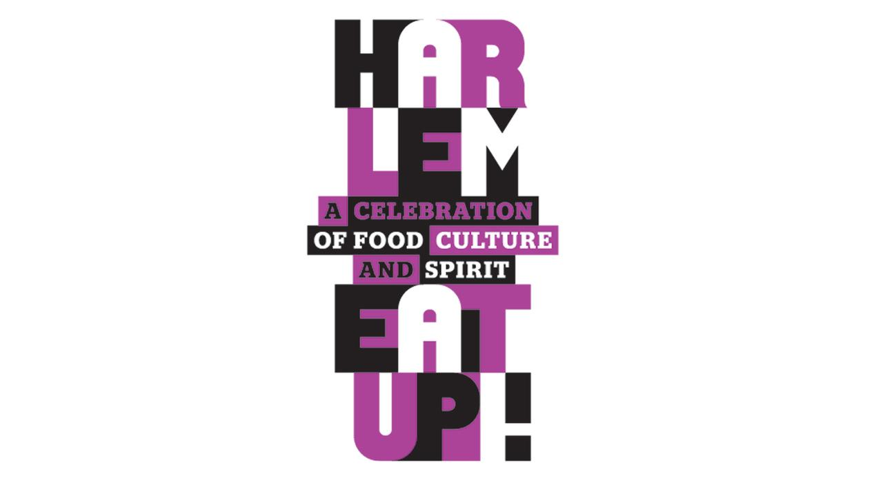 Second Annual Harlem EatUp! Festival - Get your tickets!