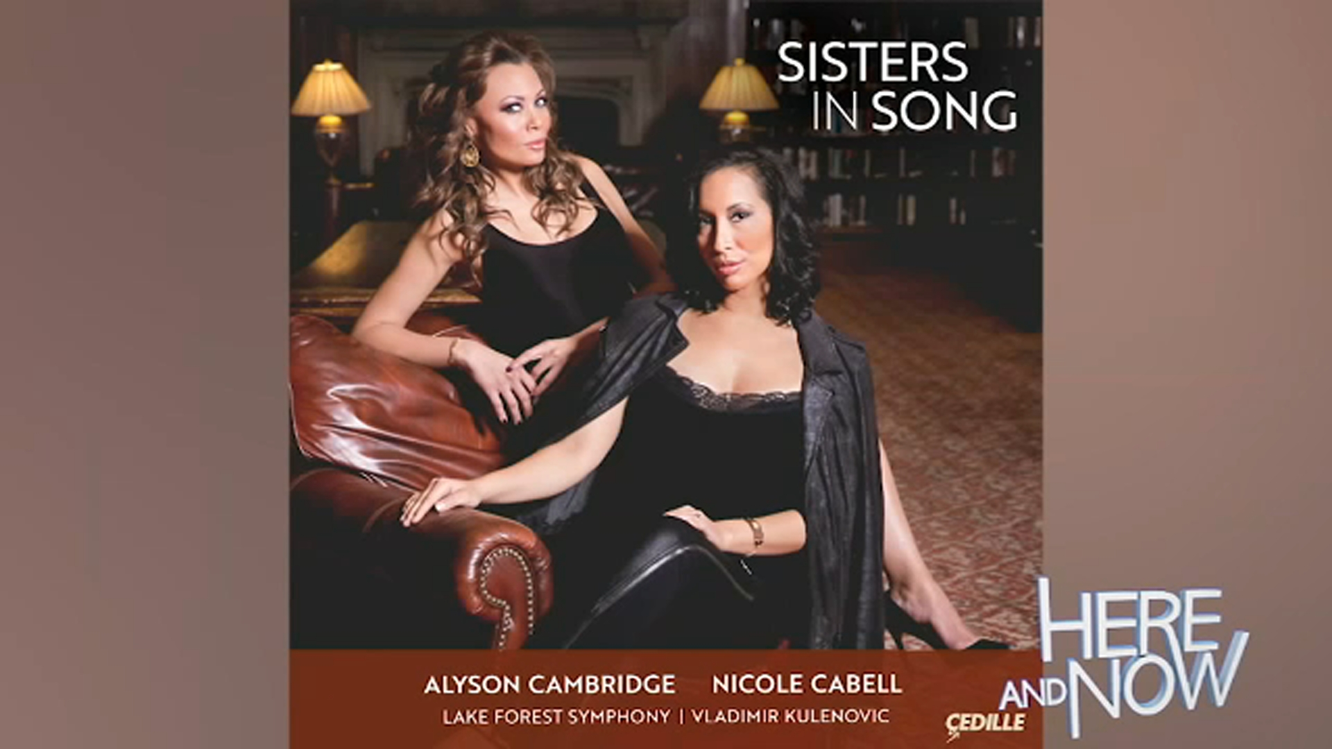 Sisters In Song is an album of classical duets recorded by acclaimed sopranos and close friends Alyson Cambridge and Nicole Cabell