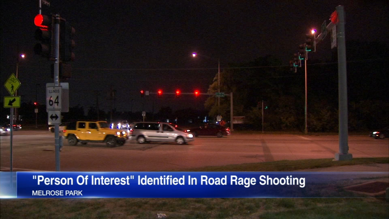 Melrose Park Police say they have identified a person of interest in a road rage shooting.