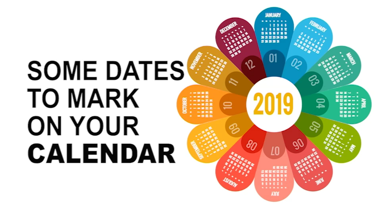 Mark your calendars, here are some dates to look forward to in 2019: