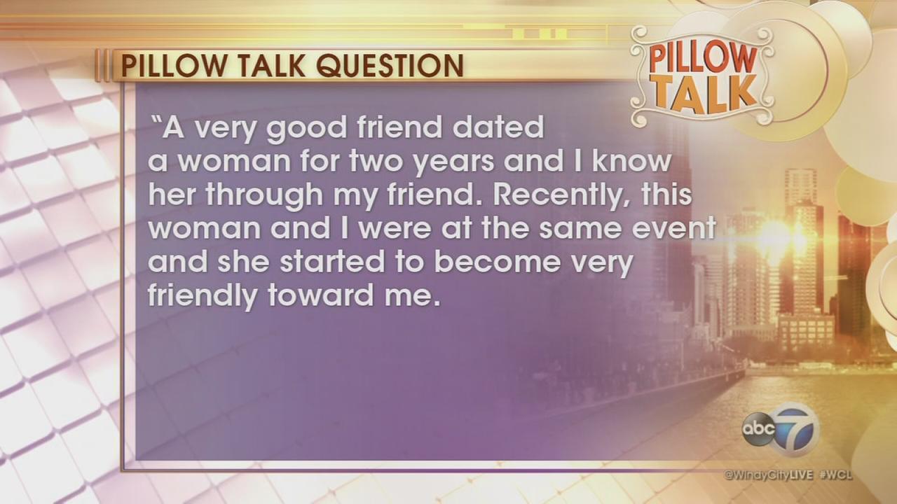 Pillow Talk: Dating a friends ex