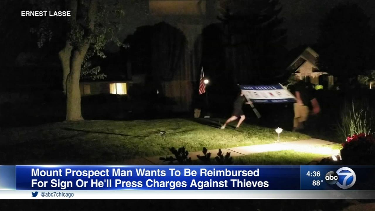Pay me back or Ill press charges. Thats the message of a Mount Prospect man to the two men who stole his Trump sign.