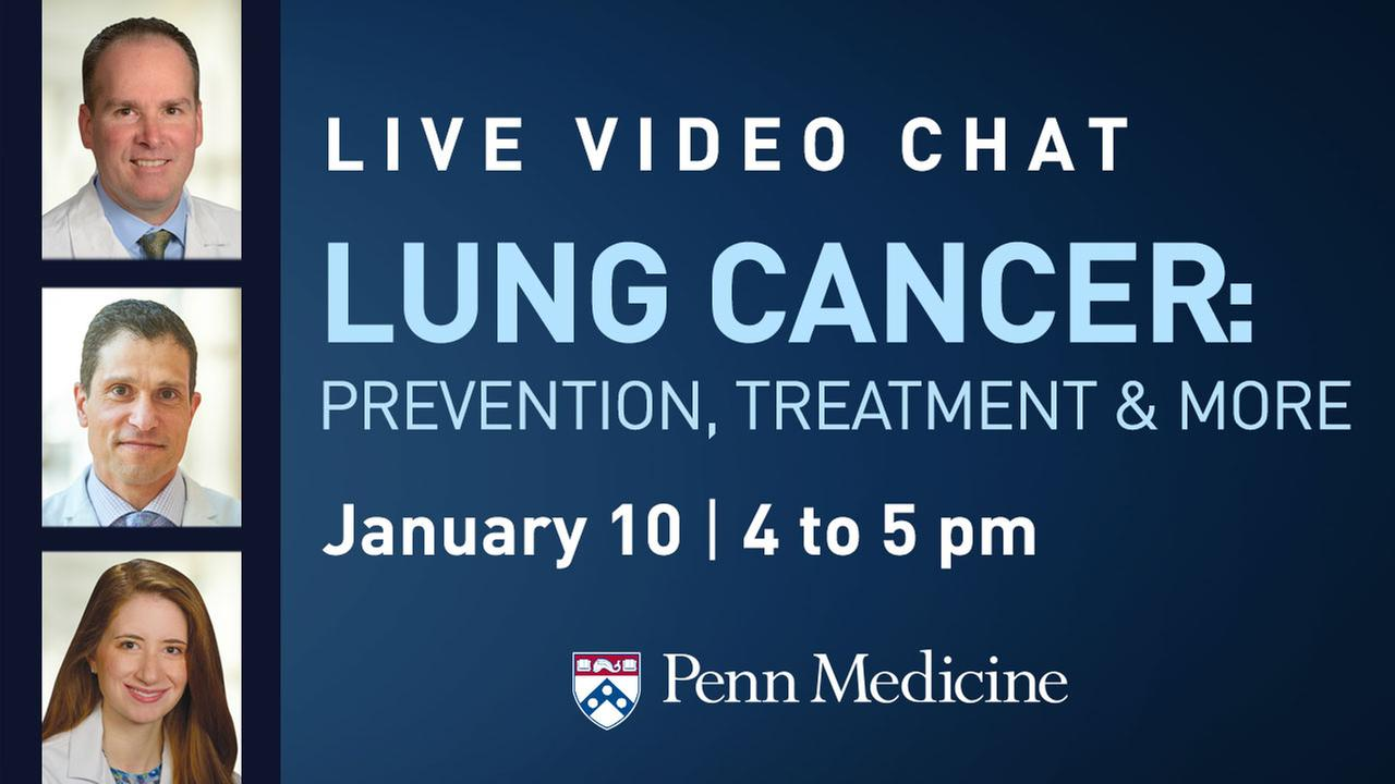 6abc.com Live Video Chat with Penn Medicine: Lung Cancer: Prevention, Treatment & More