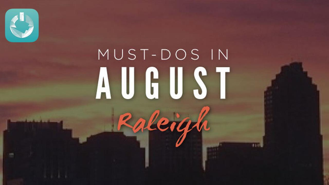 Things to do in Raleigh during August