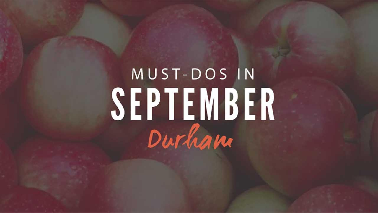 Offline: The best things to do in Durham this September