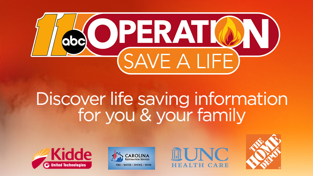 Operation Save a Life 2018 - Supported by ABC11along with sponsors: Kidde, The Home Depot, NC Jaycee Burn Center, and Carolina Restoration Services.