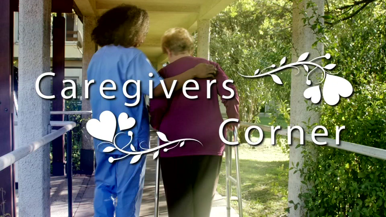 Caregivers Corner gives guidance for those who are caring for loved ones or looking for caregivers