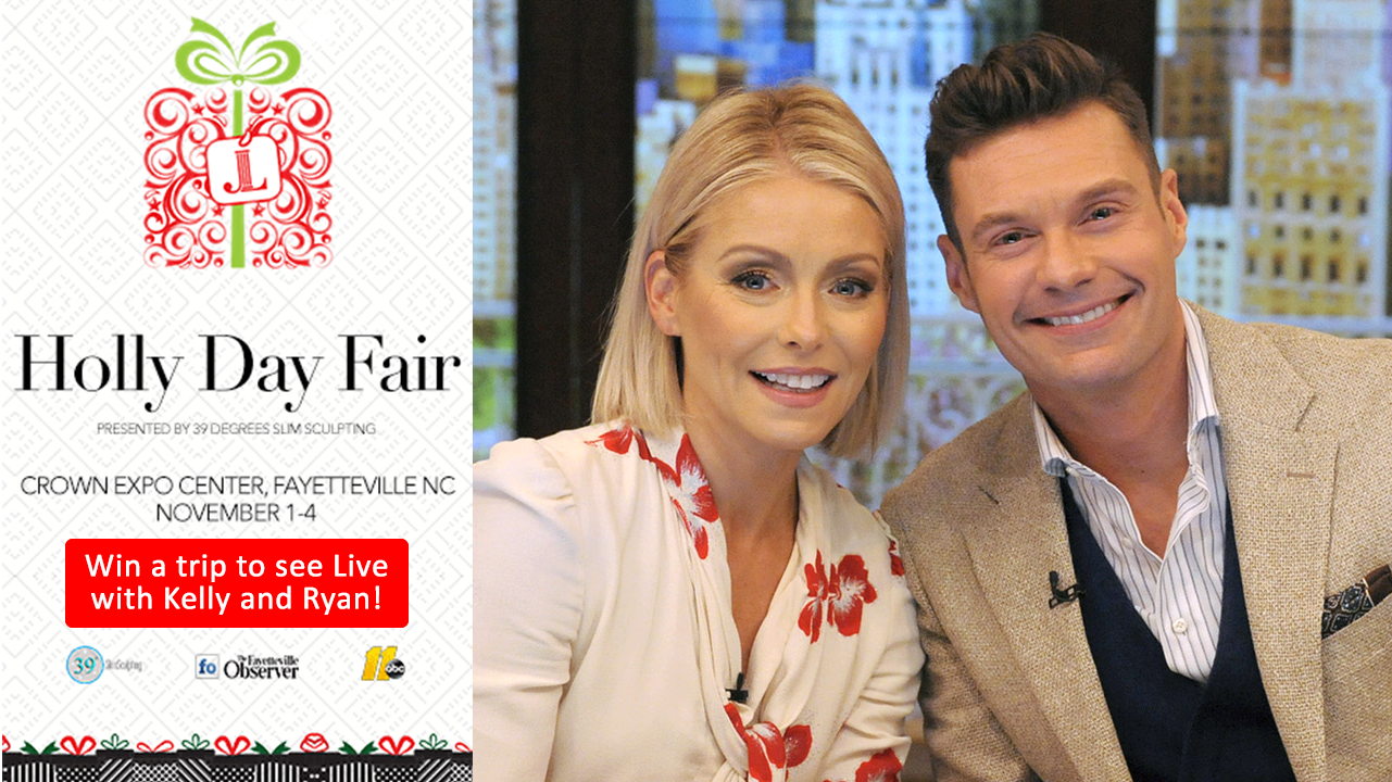 Junior League of Fayetteville Holly Day Fair: Live with Kelly and Ryan In-Studio Audience Sweepstakes