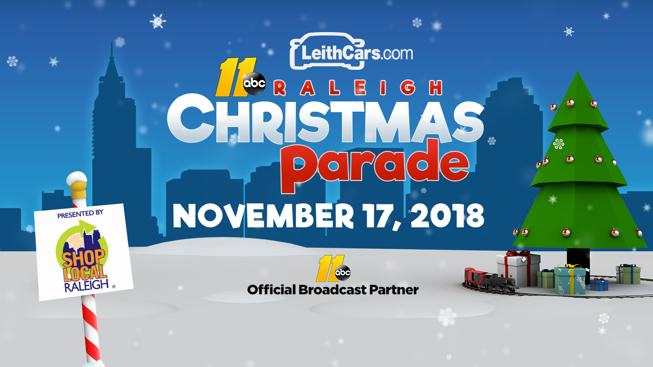 ABC11/LeithCars.com Raleigh Christmas Parade presented by Shop Local Raleigh