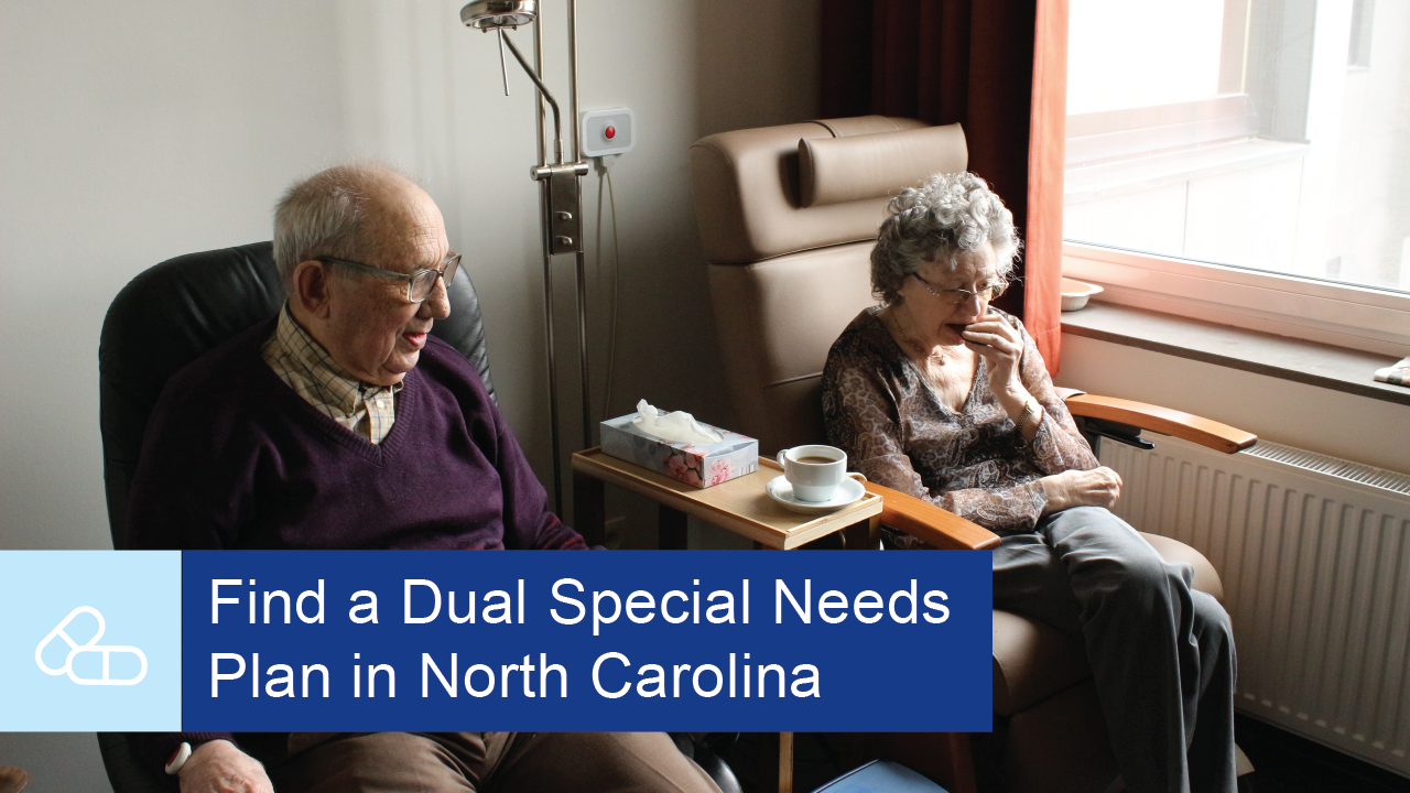 Find a Dual Special Needs Plan in North Carolina