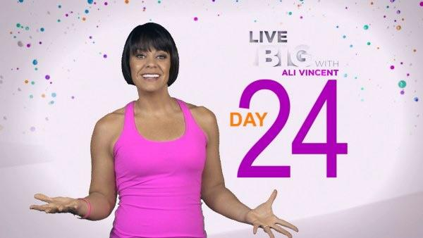 Live Big 30 Day Challenge: Day 24